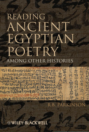 Reading Ancient Egyptian Poetry: Among Other Histories