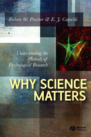 Why Science Matters: Understanding the Methods of Psychological Research