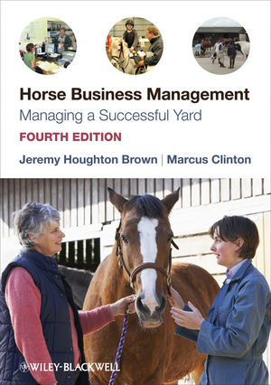 Horse Business Management: Managing a Successful Yard, 4th Edition