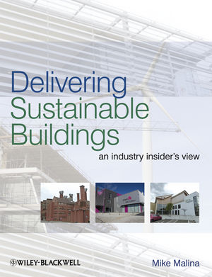 Delivering Sustainable Buildings: An Industry Insider's View