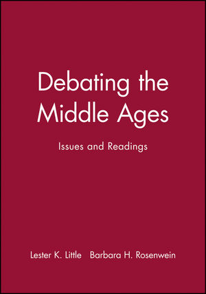 Debating the Middle Ages: Issues and Readings