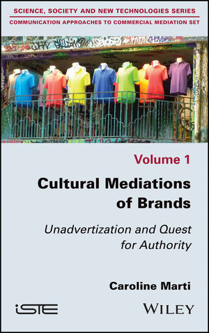 Cultural Mediations of Brands: Unadvertization and Quest for Authority