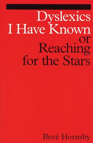 Dyslexics I Have Known: Reaching for The Stars