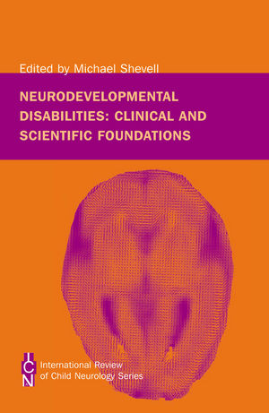 Neurodevelopmental Disabilities: Clinical and Scientific Foundations