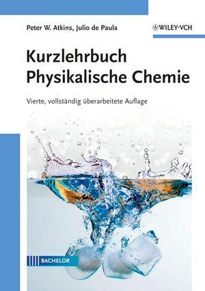 Kurzlehrbuch Physikalische Chemie, 4. Auflage