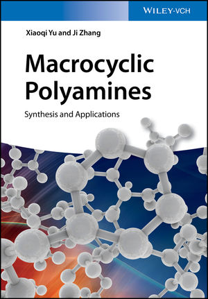 Macrocyclic Polyamines: Synthesis and Applications