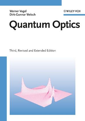 Quantum Optics, 3rd, Revised and Extended Edition (3527405070) cover image