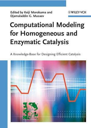 Computational Modeling for Homogeneous and Enzymatic Catalysis: A Knowledge-Base for Designing Efficient Catalysis (3527621970) cover image