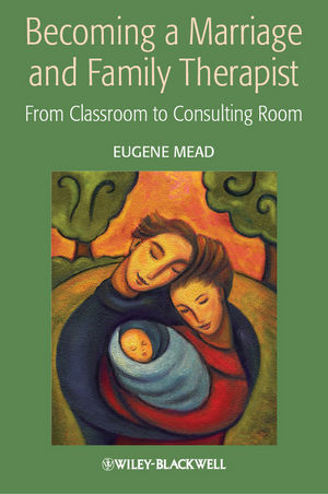 Becoming a Marriage and Family Therapist: From Classroom to Consulting Room (0470027371) cover image