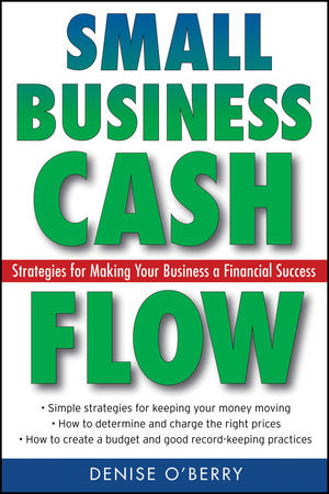 Small Business Cash Flow: Strategies for Making Your Business a Financial Success (0470040971) cover image
