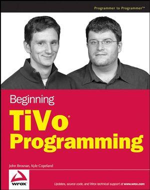 Beginning TiVo Programming (0470054271) cover image