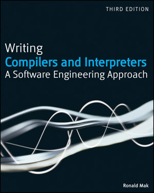 Writing Compilers and Interpreters: A Software Engineering Approach, 3rd Edition