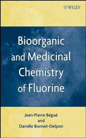 Bioorganic and Medicinal Chemistry of Fluorine (0470281871) cover image