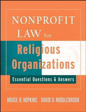 Nonprofit Law for Religious Organizations: Essential Questions & Answers (0470287071) cover image