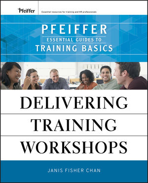Delivering Training Workshops: Pfeiffer Essential Guides to Training Basics