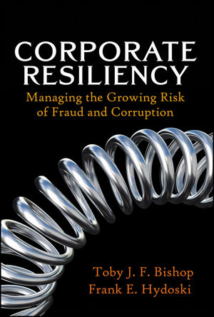 Corporate Resiliency: Managing the Growing Risk of Fraud and Corruption (0470405171) cover image