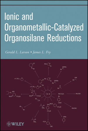 Ionic and Organometallic-Catalyzed Organosilane Reductions (0470547871) cover image