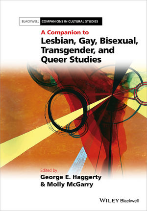 A Companion to Lesbian, Gay, Bisexual, Transgender, and Queer Studies (0470680571) cover image