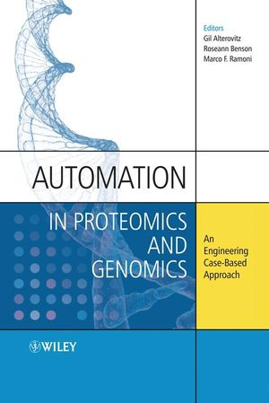 Automation in Proteomics and Genomics: An Engineering Case-Based Approach (0470741171) cover image