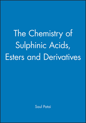 The Chemistry of Sulphinic Acids, Esters and Derivatives