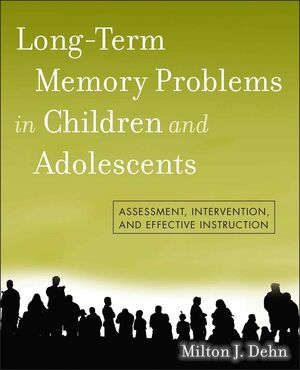 Long-Term Memory Problems in Children and Adolescents: Assessment, Intervention, and Effective Instruction (0470872071) cover image