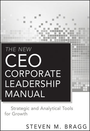 The New CEO Corporate Leadership Manual: Strategic and Analytical Tools for Growth (0470912871) cover image