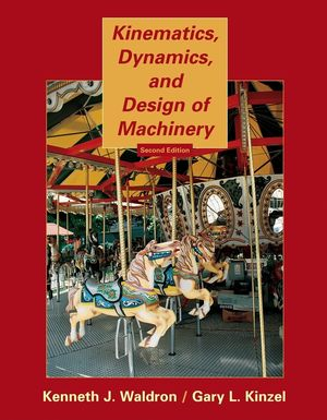 Kinematics, Dynamics, and Design of Machinery, 2nd Edition
