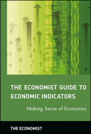 The Economist Guide to Economic Indicators: Making Sense of Economics (0471248371) cover image