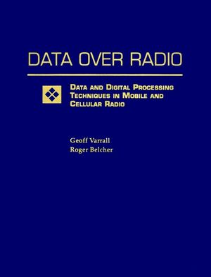 Data Over Radio Data and Digital Processing Techniques in Mobile and Cellular Radio