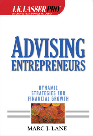Advising Entrepreneurs : Dynamic Strategies for Financial Growth