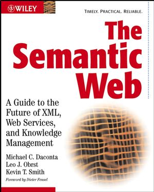 The Semantic Web: A Guide to the Future of XML, Web Services, and Knowledge Management (0471432571) cover image