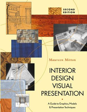 Interior Design Visual Presentation: A Guide to Graphics, Models, and Presentation Techniques, 2nd Edition