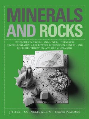 Minerals and Rocks: Exercises in Crystal and Mineral Chemistry, Crystallography, X-ray Powder Diffraction, Mineral and Rock Identification, and Ore Mineralogy, 3rd Edition