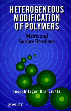 Heterogeneous Modification of Polymers: Matrix and Surface Reactions