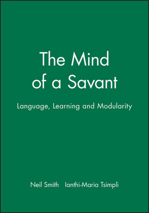 The Mind of a Savant: Language, Learning and Modularity