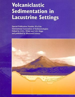Volcaniclastic Sedimentation in Lacustrine Settings (Special Publication 30 of the IAS) (0632058471) cover image