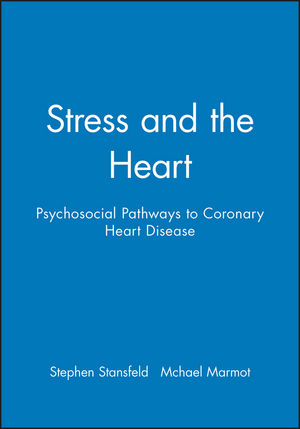 Stress and the Heart: Psychosocial Pathways to Coronary Heart Disease
