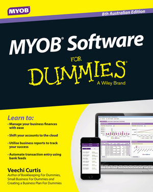MYOB Software for Dummies - Australia, 8th Australian Edition