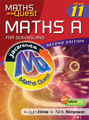 Maths Quest Maths A Year 11 for Queensland and eBookPlus, 2nd Edition