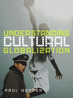 Understanding Cultural Globalization (0745635571) cover image
