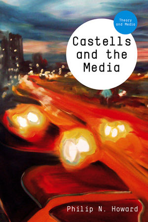 Castells and the Media: Theory and Media (0745637671) cover image