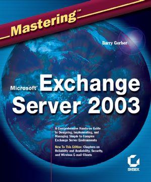 Mastering Microsoft Exchange Server 2003
