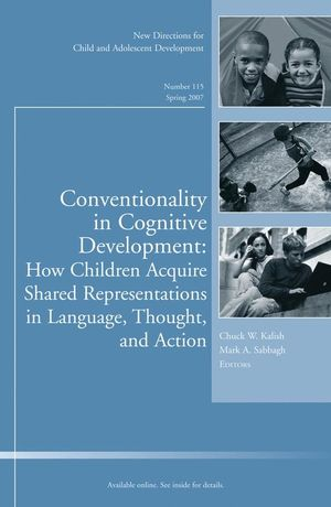 Conventionality in Cognitive Development: How Children Acquire Shared Representations in Language, Thought, and Action : New Directions for Child and Adolescent Development, Number 115 (0787996971) cover image
