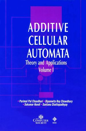 Additive Cellular Automata: Theory and Applications, Volume 1 (0818677171) cover image