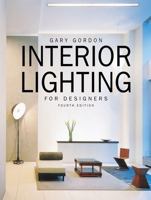 Interior Lighting for Designers, 4th Edition (1118012771) cover image