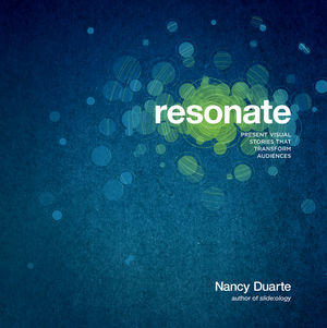 Resonate: Present Visual Stories that Transform Audiences (1118014871) cover image
