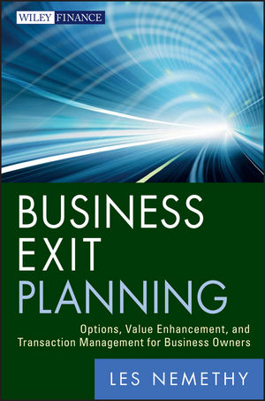 Business Exit Planning: Options, Value Enhancement, and Transaction Management for Business Owners (1118022971) cover image