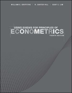 Using EViews for Principles of Econometrics, 4th Edition