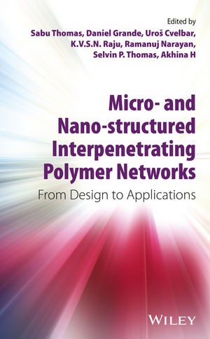 Micro- and Nano-Structured Interpenetrating Polymer Networks: From Design to Applications (1118138171) cover image