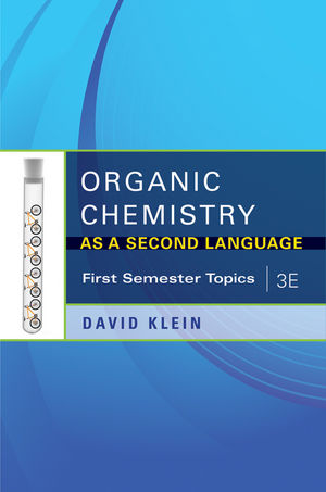 Organic Chemistry as a Second Language: First Semester Topics, 3rd Edition (1118203771) cover image
